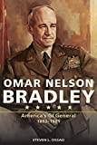 "Steven L. Ossad, ""Omar Nelson Bradley: America's GI General, 1893-1981"" (University of Missouri Press, 2017)"