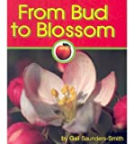 From Bud to Blossom, Gail Saunders-Smith, 1560659513