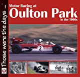 Motor Racing at Oulton Park in the 1960s (Those were the days ... series)
