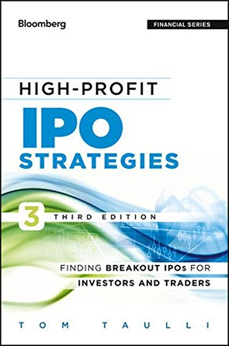 High-Profit IPO Strategies: Finding Breakout IPOs for Investors and Traders by Bloomberg Press