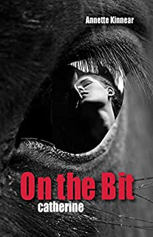 On the Bit. Catherine: Romantic Thriller by [Kinnear, Annette]