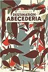 Destination : Abécédéria par Blexbolex