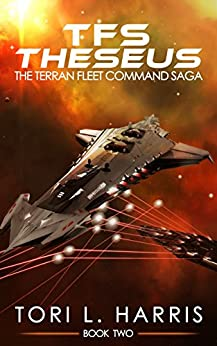 TFS Theseus: The Terran Fleet Command Saga – Book 2 by [Harris, Tori]