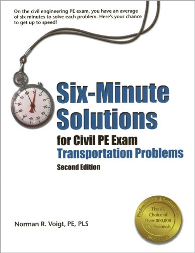 Six-Minute Solutions for Civil PE Exam Transportation Problems, 2nd ed.