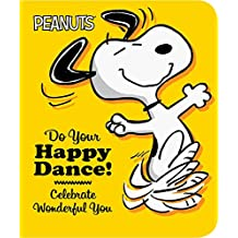 Do Your Happy Dance!: Celebrate Wonderful You (Peanuts)