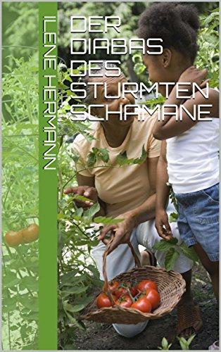 Der Diabas des Sturmten Schamane (German Edition)