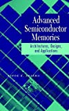 img - for Advanced Semiconductor Memories: Architectures, Designs, and Applications book / textbook / text book