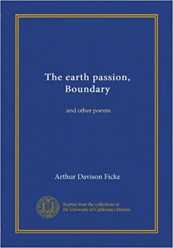 The Earth Passion Boundary And Other Poems Ficke Arthur
