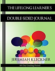 The Lifelong Learner's Double-Sided Journal: 60-Day Grading Period (Re-Creating Lifelong Learners) (Volume 2)
