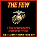 The Few: A Tale of the Marines in the Near Future, The Return of the Marines, Book 1 Audiobook by Jonathan P. Brazee Narrated by Eddie Frierson