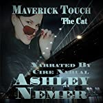 Maverick Touch: The Cat | Ashley Nemer