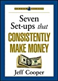 Seven Set-ups That Consistently Make Money, Cooper, Jeff, 1592803008