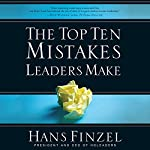 The Top Ten Mistakes Leaders Make | Hans Finzel