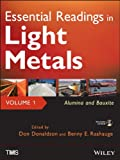 Essential Readings in Light Metals, Alumina and Bauxite (Volume 1), , 1118636643