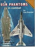 USN Phantoms in Combat, Lou Drendel, 0897472136