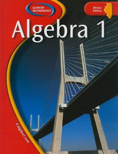 Algebra 1: Illinois Edition (Glencoe Mathematics)