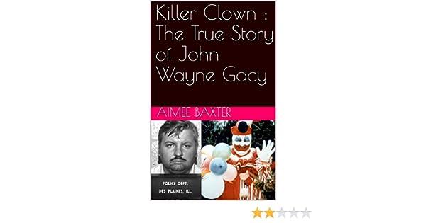 Killer Clown : The True Story of John Wayne Gacy eBook