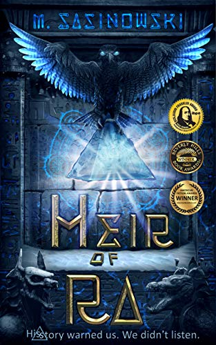 Ten thousand years beneath the sand. Two myths on a collision course…Heir Of Ra by M. Sasinowski#1 Best Seller in Ancient Egyptian History