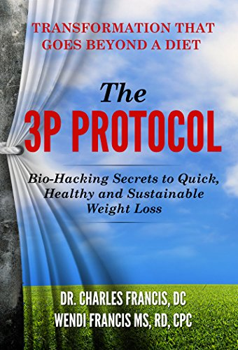 The 3P Protocol: Bio-Hacking Secrets to Quick, Healthy and Sustainable Weight Loss cover