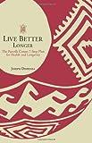 Live Better Longer, Joseph Dispenza, 0595163610