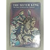 The silver king: Edward the Confessor: the last great Anglo-Saxon ruler (Junior biographies of great lives)