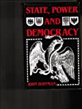 State, Power and Democracy : Contentious Concepts in Practical Political Theory, Hoffman, John, 0312019505