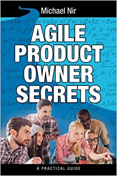 Agile Product Owner Secrets: Valuable Proven Results for Agile Management Review (Business Agile Leadership) (Volume 2)