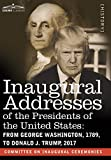 Inaugural Addresses of the Presidents of the United States: From George Washington, 1789, to Donald J. Trump, 2017 by  Committee on Inaugural Ceremonies