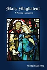 Mary Magdalene: A Personal Connection by Michele Doucette (2015-01-02) Paperback