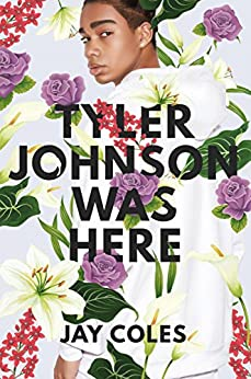 Tyler Johnson Was Here by [Coles, Jay]