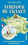 Tortour de France: Das härteste Radrennen der Welt im Selbstversuch