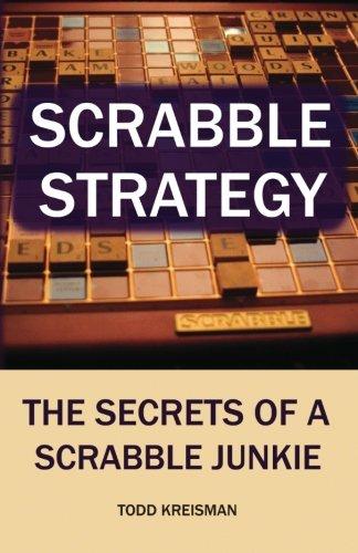 Scrabble Strategy: The Secrets of a Scrabble Junkie
