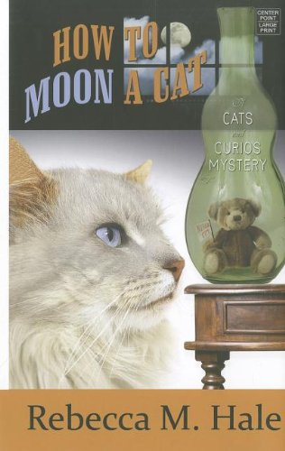 Download How to Moon a Cat (Center Point Premier Mystery (Large Print)) ebook