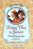 Betsy Was a Junior (Betsy-Tacy)