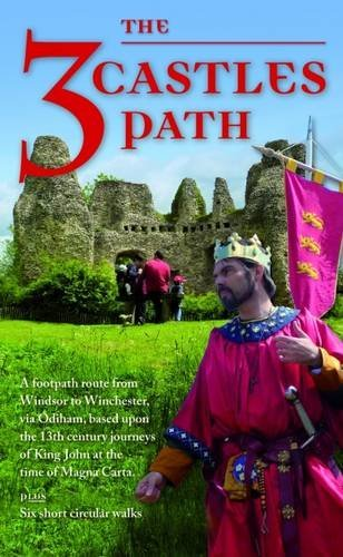 The 3 Castles Path: A Footpath Route from Windsor to Winchester,via Odiham, Based Upon the 13th Century Journeys of King John at the Time of Magna Carta (Rambling for Pleasure)