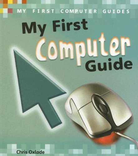 my-first-computer-guide-my-first-computer-guides