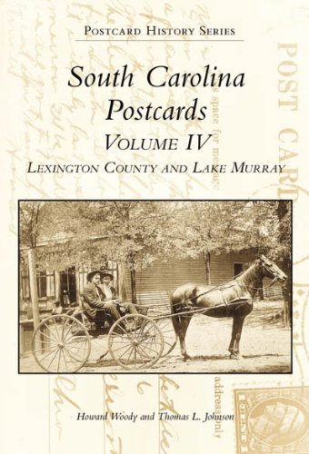 Download South Carolina Postcards Volume 4:: Lexington County and Lake Murray (Postcard History) PDF