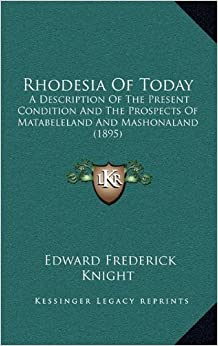 Book Rhodesia of Today: A Description of the Present Condition and the Prospects of Matabeleland and Mashonaland (1895)