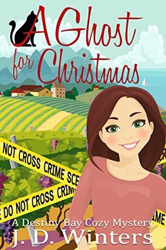 A Ghost for Christmas (Destiny Bay Cozy Mysteries Book 1) by [Winters, J. D.]