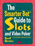 img - for The Smarter Bet??? Guide to Slots and Video Poker (Smarter Bet Guides) by Basil Nestor (2004-08-01) book / textbook / text book