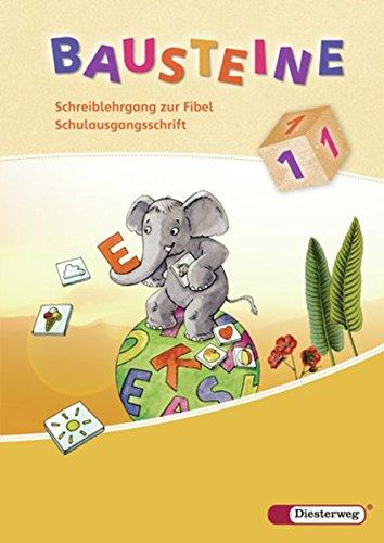 BAUSTEINE Fibel - Ausgabe 2008: Schreiblehrgang SAS