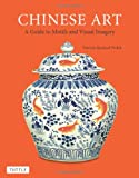 Chinese Art, Patricia Bjaaland Welch, 0804843163