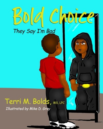 Book Depository Bold Choice: They Say I'm Bad by Ms Terri M Bolds.pdf