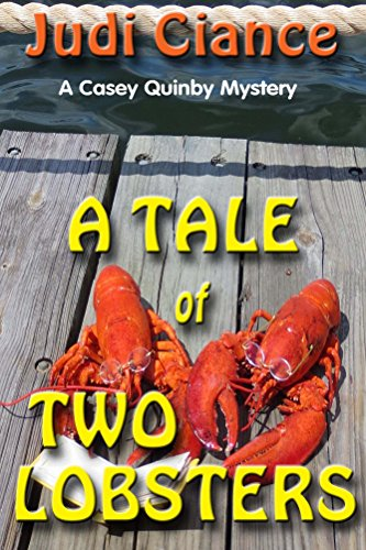 A Tale of Two Lobsters (A Casey Quinby Mystery Book 4) by [Ciance, Judi]