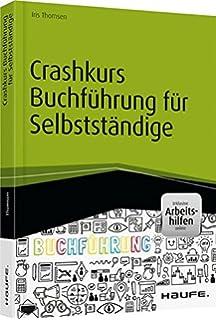 Crashkurs Buchführung für Selbstständige - Iris Thomsen - Amazon.de ...