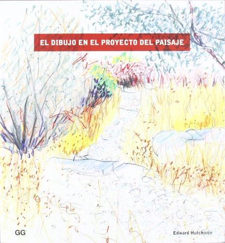 Descargar Libro El Dibujo En El Proyecto Del Paisaje Edward Hutchison