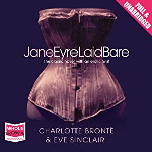 Jane Eyre Laid Bare Audiobook