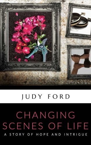 Changing Scenes of Life: A story of hope and intrigue pdf epub