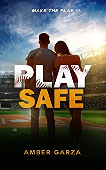Play Safe (Make the Play Book 1) by [Garza, Amber]