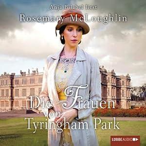 Die Frauen von Tyringham Park Hörbuch